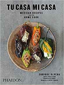 Tu Casa Mi Casa: Mexican Recipes for the Home Cook