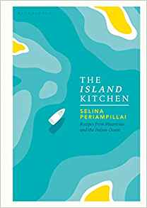 The Island Kitchen: Recipes from Mauritius and the Indian Ocean