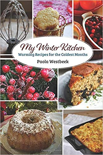 My Winter Kitchen: Warming Recipes for the Coldest Month