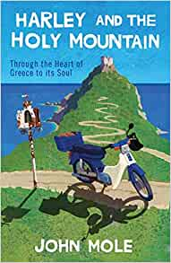 Harley and the Holy Mountain: Through the Heart of Greece to its Soul